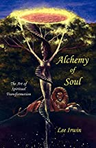 Alchemy of Soul by Lee Irwin