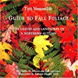 Johnson, Charles W.: The Vermont Life Guide to Fall Foliage