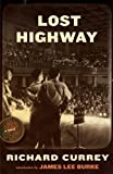 Currey, Richard: Lost Highway