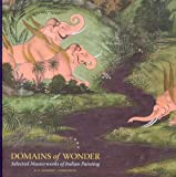 Goswamy, B. N.: Domains of Wonder: Selected Masterworks of Indian Painting
