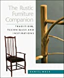 Mack, Daniel: The Rustic Furniture Companion: Traditions, Techniques and Inspirations
