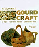 Widess, Jim: The Complete Book of Gourd Craft: 22 Projects, 55 Decorative Techniques, 300 Inspirational Designs