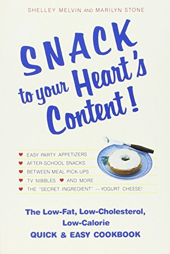 snack-to-your-hearts-content-the-low-fat-low-cholesterol-low-calorie-quick-easy-cookbook