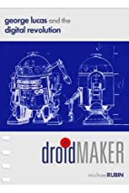 Droidmaker: George Lucas and the Digital…