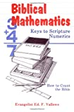 Vallowe, Ed F.: Biblical Mathematics: Keys to Scripture Numerics