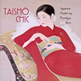 Brown, Kendall H.: Taishao Chic : Japanese Modernity, Nostalgia, and Deco
