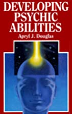Developing Psychic Abilities by Apryl J.…