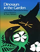 Dinosaurs in the Garden by R. Gary Raham