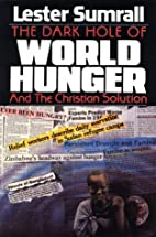 The Dark Hole of World Hunger and the…