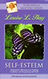 Hay, Louise L.: Self Esteem: Motivational Affirmations for Building Confidence and Recognizing Self-Worth (Louise L. Hay Subliminal Mastery)
