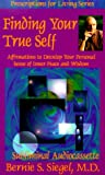 Siegel, Bernie S.: Finding Your True Self: Affirmations to Develop Your Personal Sense of Inner Peace and Wisdom