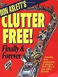 Don Aslett: Don Aslett's Clutter-Free!: Finally & Forever