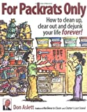 Aslett, Don: For Packrats Only: How to Clean Up, Clear Out, and Live Clutter-Free Forever!