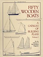 Fifty Wooden Boats: A Catalog of Building…