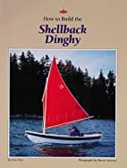 How to Build the Shellback Dinghy by Eric…
