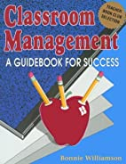 Classroom Management: A Guidebook for…