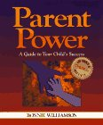 Parent Power: A Guide to Your Child's…