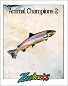 Animal Champions II by Ann Elwood