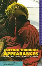 Cutting Through Appearances by Geshe Lhundup…