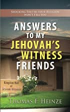 Answers to My Jehovah's Witness Friends…