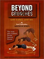 Beyond Crunches by Pavel Tsatsouline