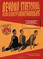 Beyond Stretching : Russian Flexibility…