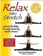 Relax into Stretch : Instant Flexibility…