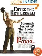 Enter The Kettlebell! Strength Secret of The Soviet Supermen
