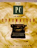 Williams, Robin: The PC Is Not a Typewriter: A Style Manual for Creating Professional-Level Type on Your Personal Computer