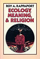 Ecology, meaning, and religion by Roy A.…