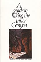 A Guide to Hiking the Inner Canyon by Scott…