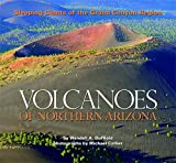 Duffield, Wendell A.: Volcanoes of Northern Arizona: Sleeping Giants of the Grand Canyon Region