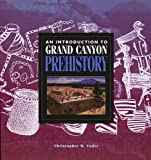 Coder, Christopher M.: An Introduction to Grand Canyon Prehistory