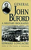 Longacre, Edward G.: General John Buford : A Military Biography