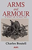 Boutell, Charles: Arms and Armour in Antiquity and the Middle Ages