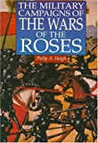 Haigh, Philip A.: The Military Campaigns of the Wars of the Roses