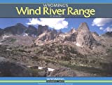 Kelsey, Joseph: Wyoming's Wind River Range