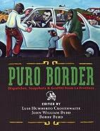 Puro Border: Dispatches, Snapshots, &…