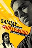 Saenz, Benjamin Alire: Sammy and Juliana in Hollywood