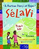 Landowne, Youme: Selavi, That Is Life: A Haitian Story of Hope