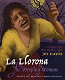 Joe Hayes: La Llorona / The Weeping Woman (English and Spanish Edition)