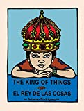Rodriguez, Artemio: The King of Things / El Rey De Las Cosas