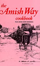 The Amish Way Cookbook by Adrienne F. Lund