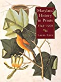 Rice, Laura: Maryland History In Prints, 1752-1900
