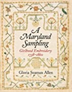 A Maryland Sampling: Girlhood Embroidery…