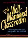 Connolly, Theresa: The Well-Managed Classroom: Promoting Student Success Through Social Skill Instruction