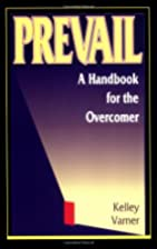 Prevail: A Handbook for the Overcomer by…