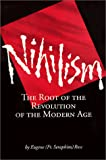 Rose, Eugene: Nihilism: The Root of the Revolution of the Modern Age