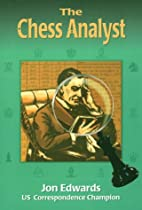 The Chess Analyst by Jon Edwards