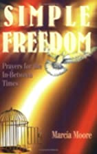 Simple Freedom: Prayers for the In-Between…